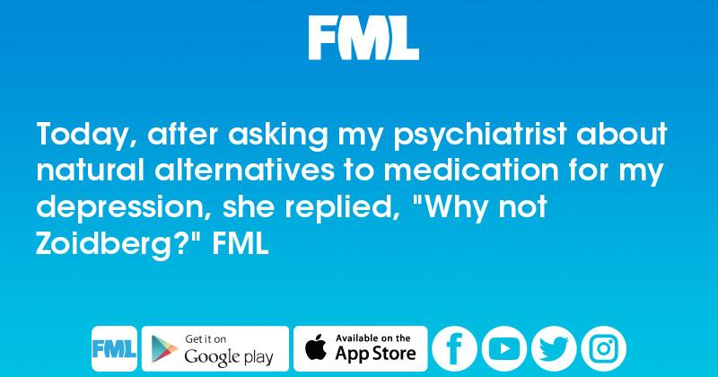Today, after asking my psychiatrist about natural