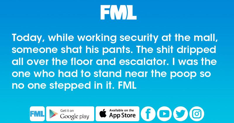 Fml Today While Working Security At The Mall Someone Shat His