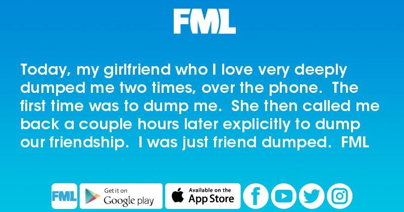 she just dumped me
