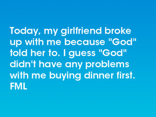 FML : Today, my girlfriend broke up with me because