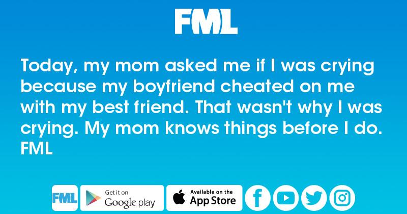 My boyfriend cheated on me with my mom